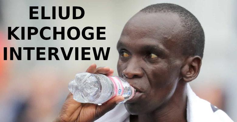 ELIUD KIPCHOGE Interview