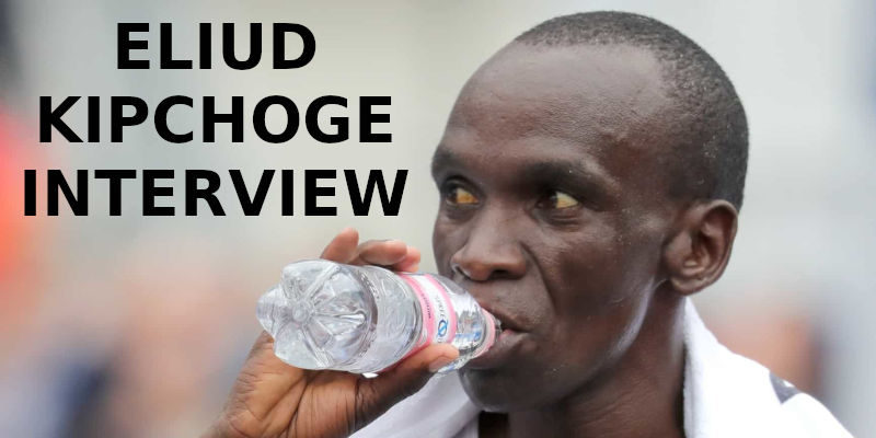 ELIUD KIPCHOGE Interview