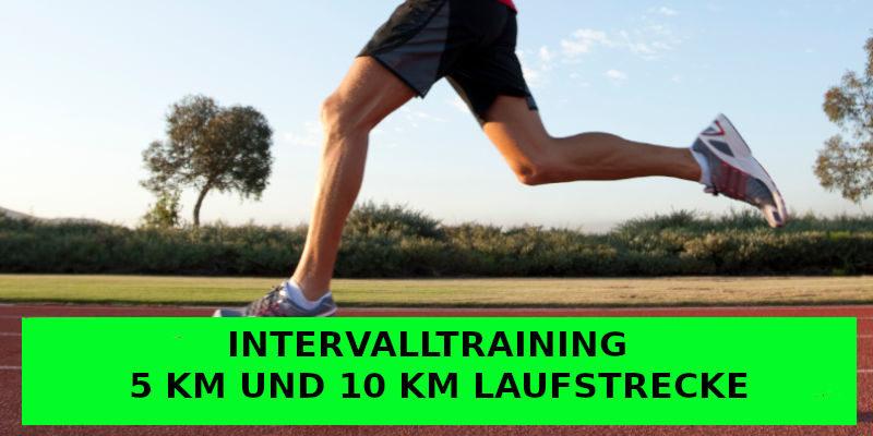 INTERVALLTRAINING FÜR 5 KM UND 10 KM LAUFSTRECKE