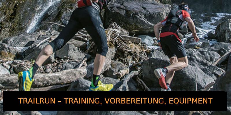 TRAILRUN – TRAINING, VORBEREITUNG, EQUIPMENT
