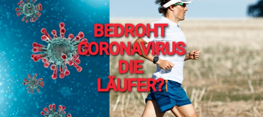 BEDROHT CORONAVIRUS DIE LÄUFER?