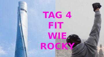 TAG 4. FIT WIE ROCKY