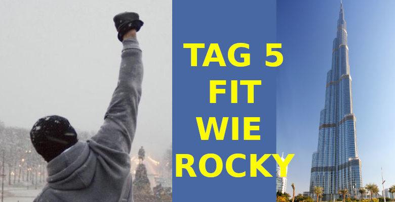 TAG 5. FIT WIE ROCKY