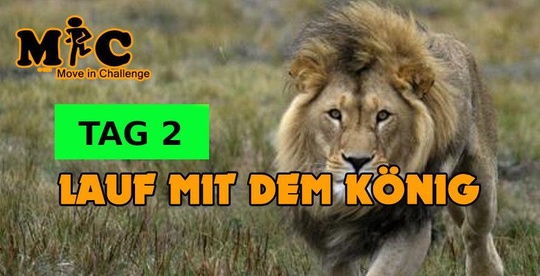 TAG 2 Lauf mit dem könig