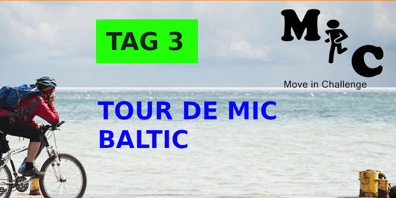 TAG 3 TOUR DE MIC BALTIC