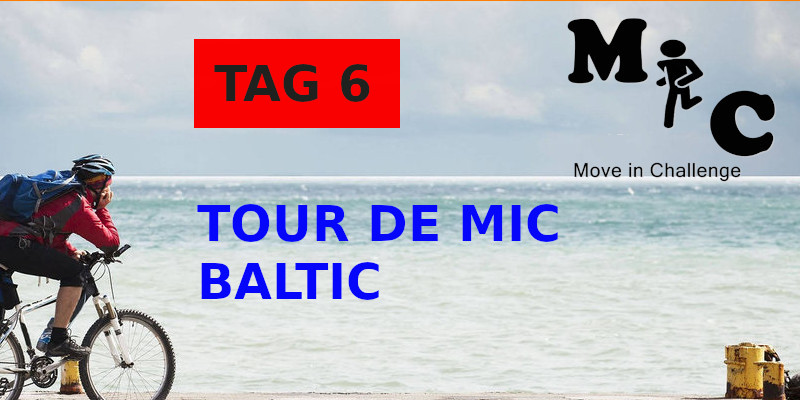 TAG 6 TOUR DE MIC BALTIC