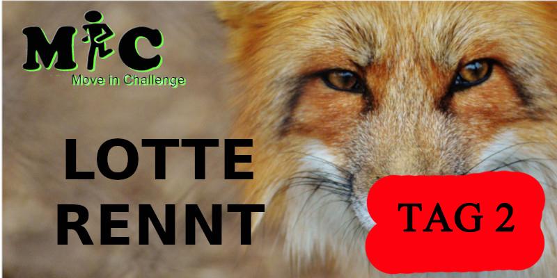 TAG 2 Lotte Rennt