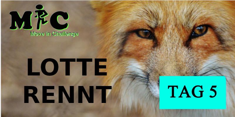 TAG 5 Lotte Rennt