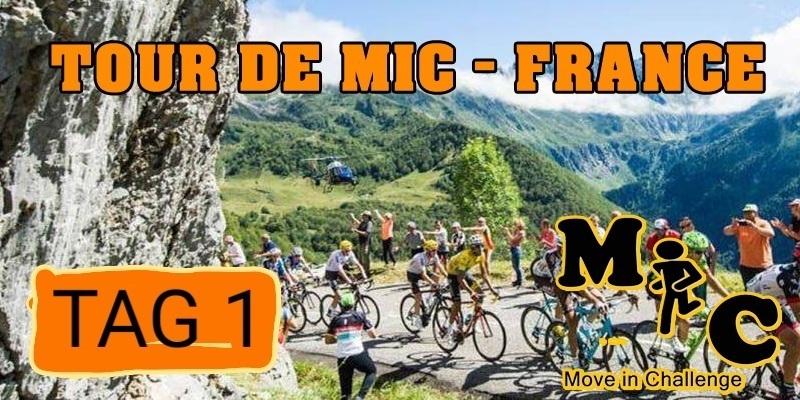 TAG 1. TOUR DE MIC – FRANCE