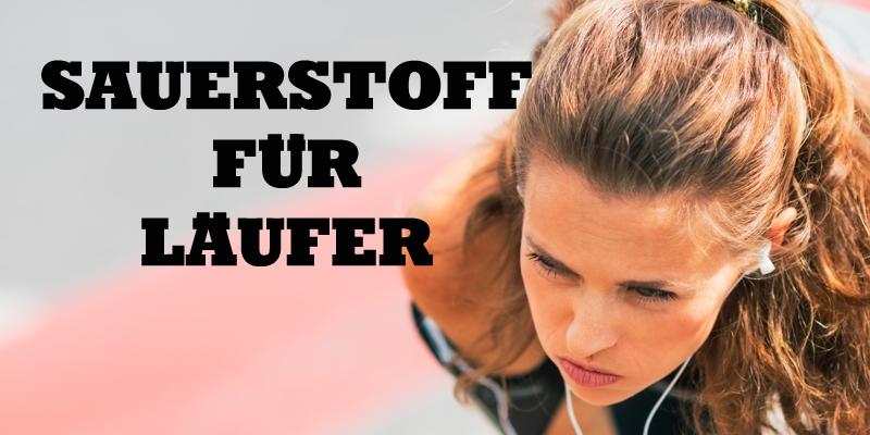 SAUERSTOFF FÜR LÄUFER