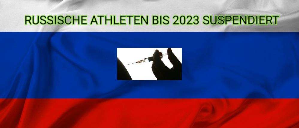 RUSSISCHE ATHLETEN BIS 2023 SUSPENDIERT